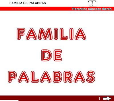 https://cplosangeles.educarex.es/web/tercer_curso/lengua_3/familia_palabras_3/familia_palabras_3.html