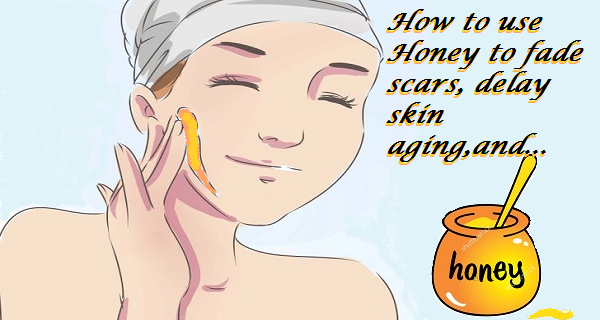 method to fade scars with honey