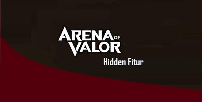 Fitur Tersembunyi Yang Jarang Digunakan di Arena Of Valor