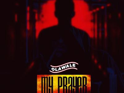 OLAWALE - MY PRAYER