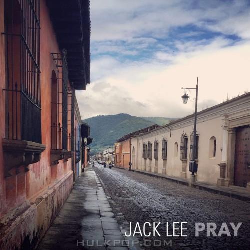 Jack Lee – Pray