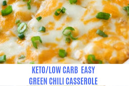 KETO/LOW CARB EASY GREEN CHILI CASSEROLE