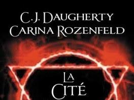 Le feu secret, tome 2 : La cité secrète de C.J. Daugherty et Carina Rozenfeld