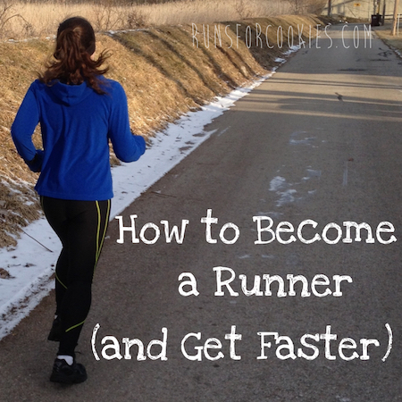 How To Become A Runner (And Get Faster)