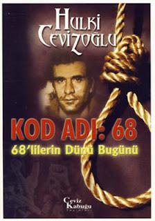 Hulki Cevizoğlu - Kod Adı  68 (68'lilerin Dünü Bugünü)