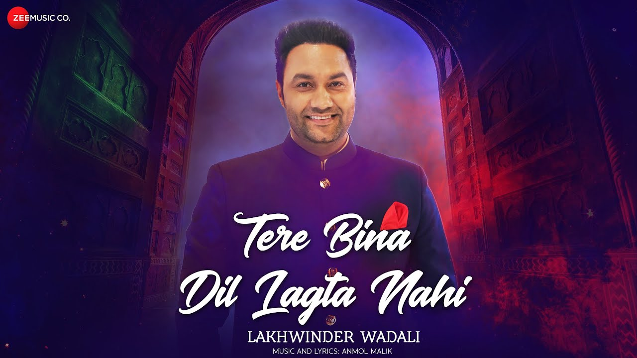 तेरे बिना दिल लगता नहीं Tere Bina Dil Lagta Nahi song by Lakhwinder Wadali