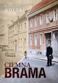 """""""Ciemna brama"""" Marcin Wolski - recenzja"""