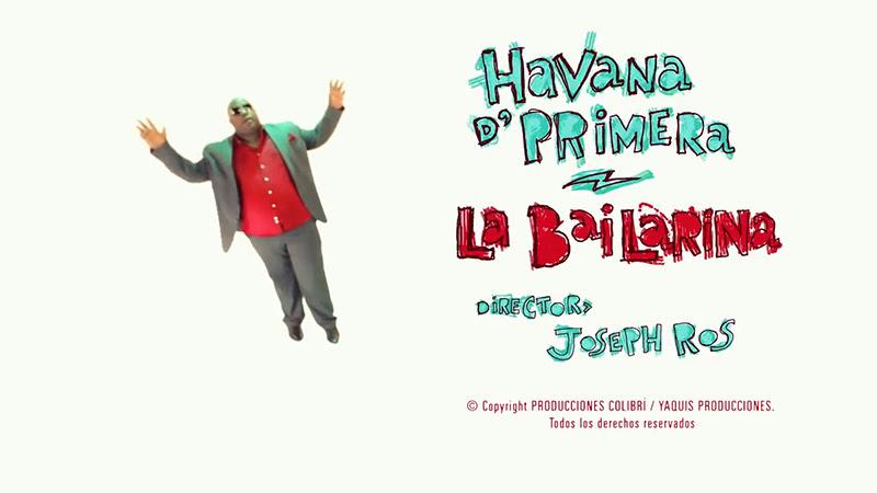Havana D´Primera - ¨La Bailarina¨ - Videoclip - Dirección: Joseph Ros. Portal Del Vídeo Clip Cubano - 01