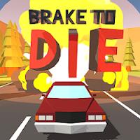 Brake To Die Unlimited Money MOD APK