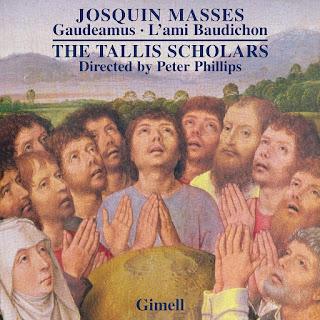 Josquin Missa Gaudeamus, Missa l'ami Baudichon; The Tallis Scholars