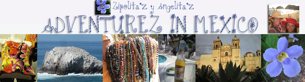 Zipolita'z y Angelita'z AdventureZ In Mexico