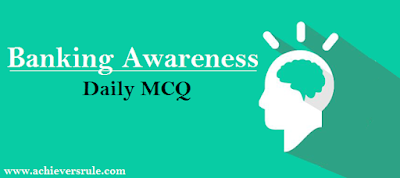 Banking and Financial Awareness MCQ- Set 9