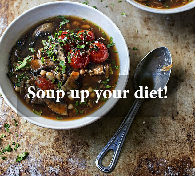 Soup up your diet! - healthyinfo.org