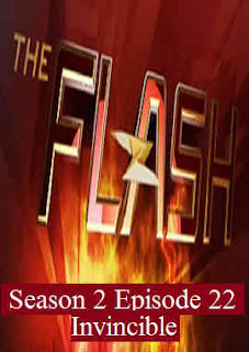 Download Flash Season 2 Episode 22 (Invincible)