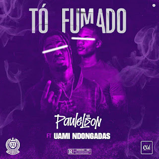 Paulelson - Tó Fumado (Feat. Uami Ndongadas) 2020