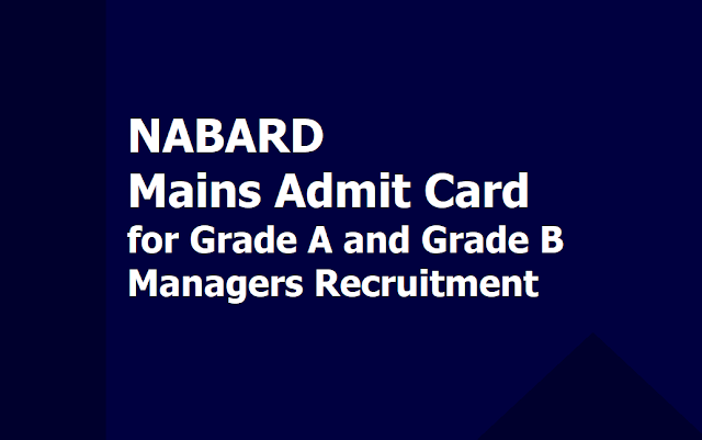NABARD Mains Admit Card 2019 for Grade A and Grade B Managers Recruitment