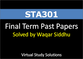 STA301 Solved Final Term Past Papers