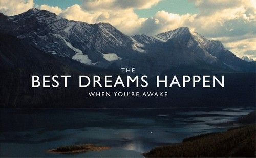 the best dreams happen when you are awake- Inspirational Positive Quotes with Images