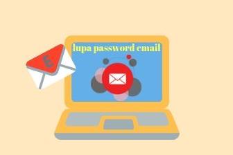 Cara mengganti kata sandi/password email jika lupa