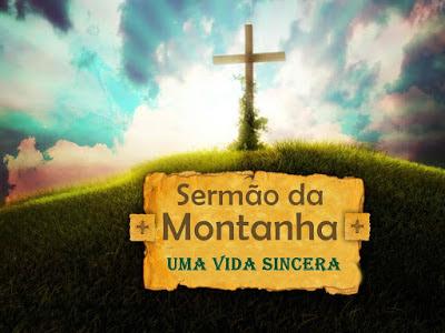 Série: Sermão da Montanha - Uma Vida Sincera