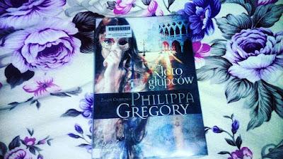 """""""Złoto głupców"""" Philippa Gregory"""