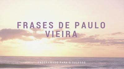 Frases de Paulo Vieira