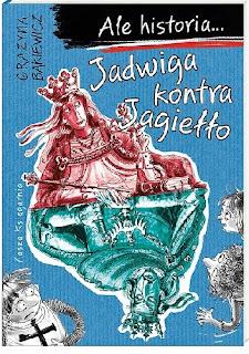 """""""Jadwiga kontra Jagiełło"""" Grażyna Bąkiewicz - recenzja"""