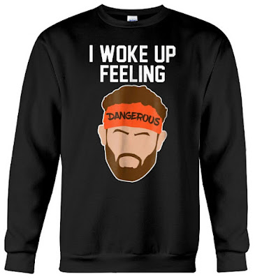 I Woke Up Feeling Dangerous T Shirts, I Woke Up Feeling Dangerous Hoodie, I Woke Up Feeling Dangerous Sweater, I Woke Up Feeling Dangerous Sweatshirt,
