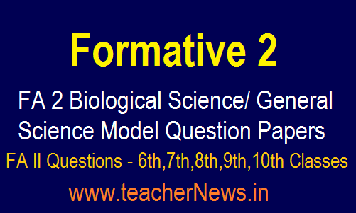 FA 2 Biological Science/ NS Question Paper For 6th, 7th, 8th, 9th, 10th Class Slip Test Questions
