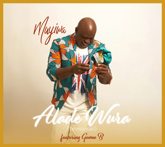 [Download] Audio: Muyiwa – Alade Wura (Emmanuel) Feat. Guvna B | @officialmuyiwa