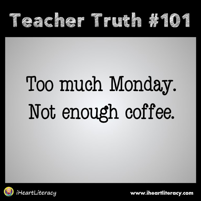 Too much Monday. Not enough coffee.  #teachertruth