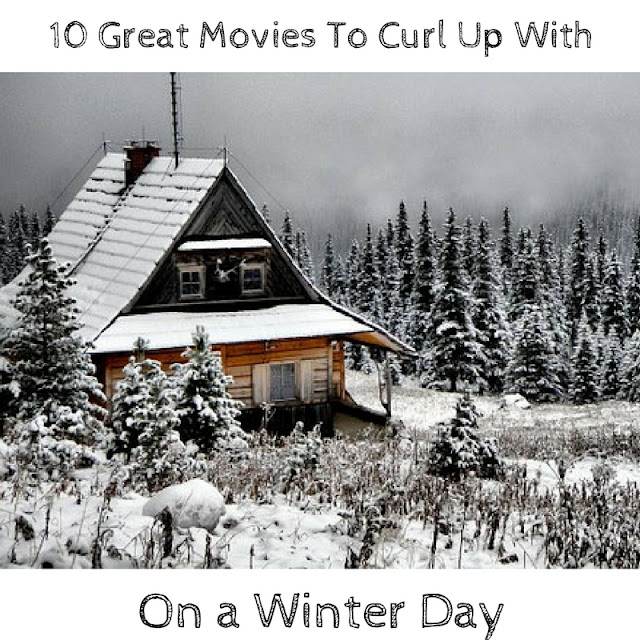 10 Great Movies To Curl Up With on a Winter Day