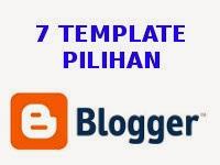 7 Template Pilihan Untuk Blogger/Blogspot (Gratis)