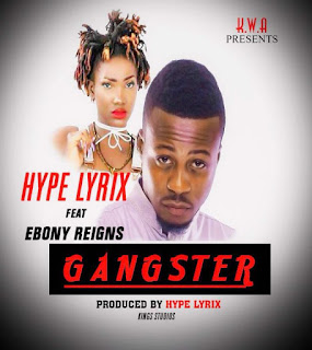 Hypelyrix – Gangster Lyrics ft. Ebony