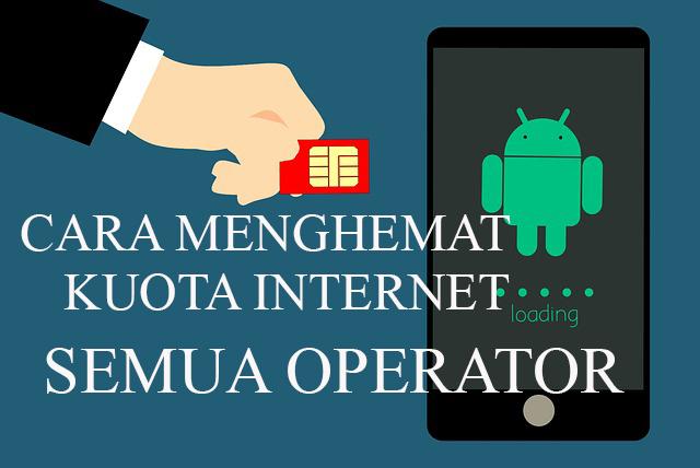 5 Cara Menghemat Kuota Internet Semua Operator