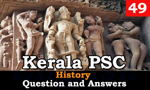Kerala PSC History Question and Answers - 49