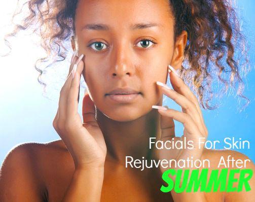 Facials for skin rejuvenation after summer