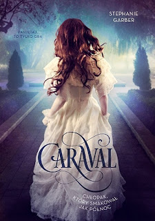 Stephanie Garber - Caraval. Chłopak, który smakował jak północ
