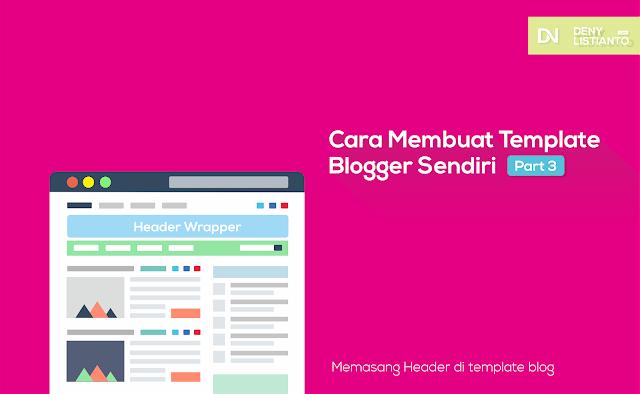 Cara Membuat Template Blogger Sendiri Part 3