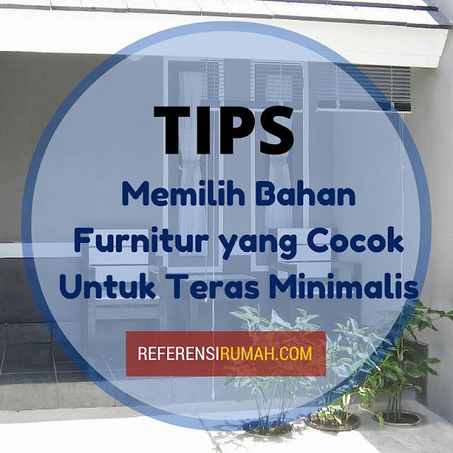 Berbagai Bahan Furnitur yang Sangat Cocok Untuk Teras Rumah Minimalis Anda