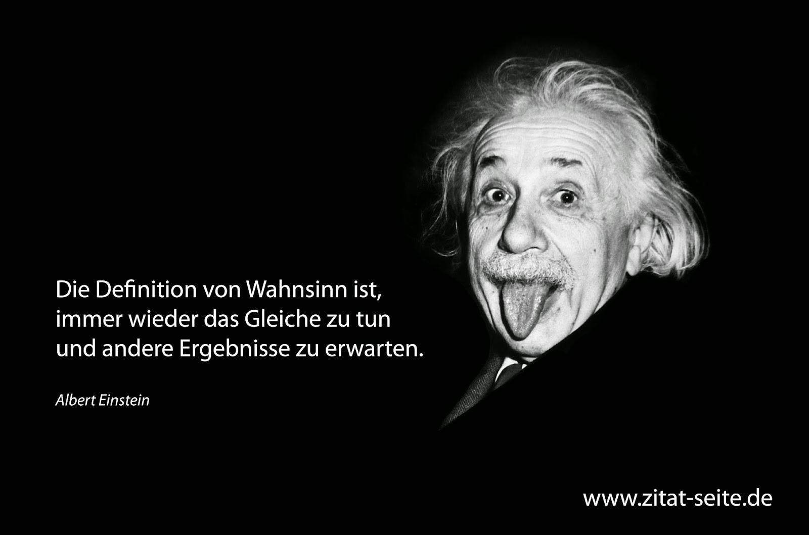 Zitat-Seite.de: Zitat: Die Definition von Wahnsinn ist