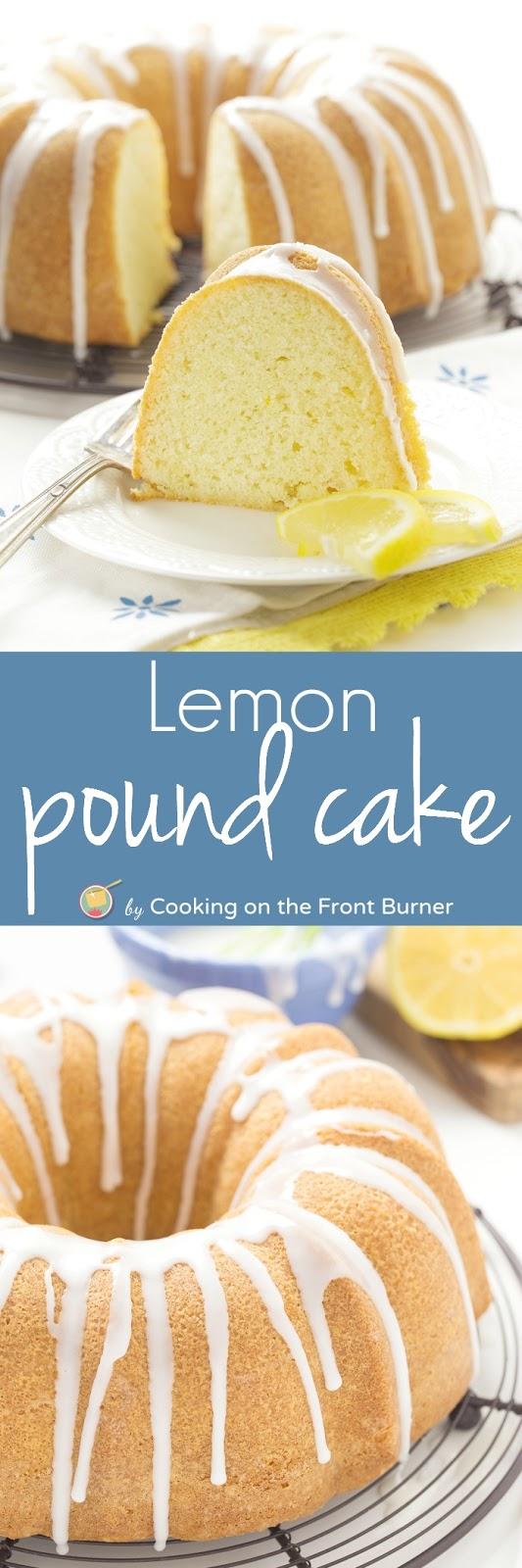 Lemon Pound Cake | Cooking on the Front Burner