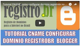 """""""Tutorial CNAME como configurar dominio registrobr no blogger blogspot"""""""
