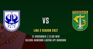 Jadwal Siaran Langsung PSIS vs Persebaya - Liga 2 Rabu 15 November 2017
