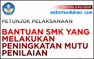 Juklak Bantuan SMK yang Melakukan Peningkatan Mutu Penilaian 2019