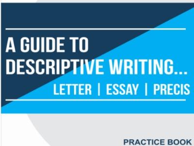 Guide To Descriptive Writing-Essay, Letter & Precis Writing