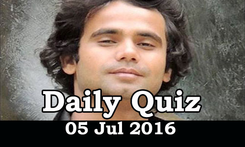 Daily Current Affairs Quiz - 05 Jul 2016
