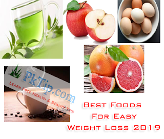 Best Foods For Easy Weight Loss 2019