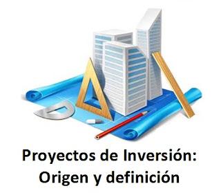 proyecto-de-inversion-origen-y-definicion