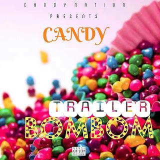 New Music: Candy - Trailer BomBom (P.D Dj Cinch)